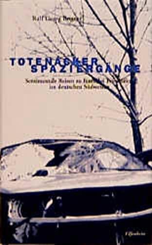 9783932245084: Totenacker-Spazierg�nge: Sentimentale Reise zu f�nfzehn Friedh�fen im deutschen S�dwesten