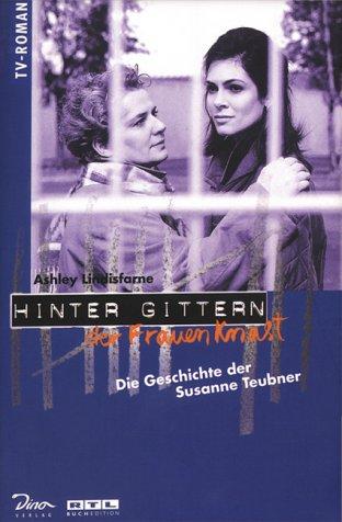 9783932268885: Hinter Gittern, der Frauenknast, Bd.1, Die Geschichte der Susanne Teubner