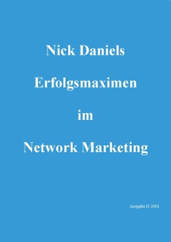 9783932273148: Nick Daniels Erfolgsmaximen im Network-Marketing (Livre en allemand)