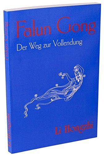 Falun Gong. Der Weg zur Vollendung &: Li Hongzhi