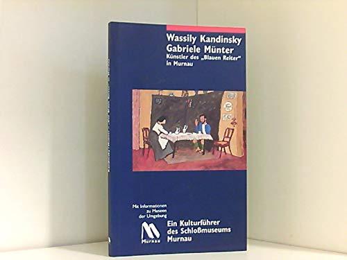 Wassily Kandinsky - Gabriele Münter: Künstler des