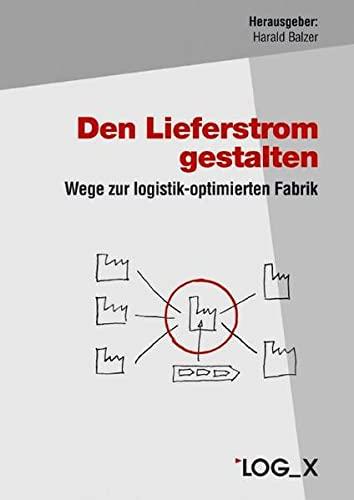 Den Lieferstrom gestalten: Harald Balzer