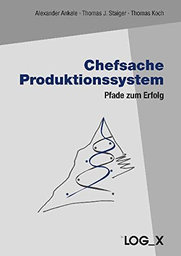 Chefsache Produktionssystem: Alexander Ankele