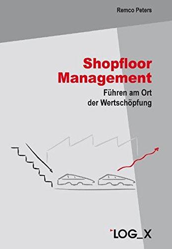 9783932298394: Shopfloor Management: Führen am Ort der Wertschöpfung