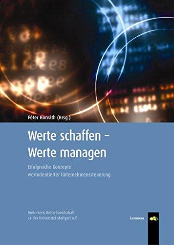 9783932306570: Werte schaffen - Werte managen: Erfolgreiche Konzepte wertorientierter Unternehmenssteuerung