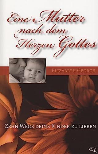 9783932308840: Eine Mutter nach dem Herzen Gottes (Zehn Wege deine Kinder zu lieben)