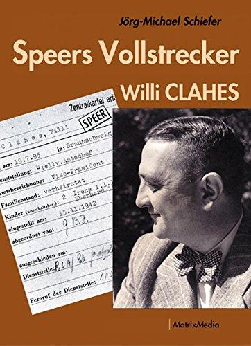 9783932313660: Speers Vollstrecker: Willi Clahes