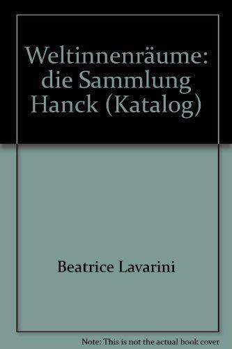 9783932322174: Weltinnenräume: Die Sammlung Hanck