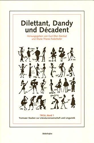 9783932324314: Dilettant, Dandy und Décadent (Tromsøer Studien zur Literaturwissenschaft und Linguistik)
