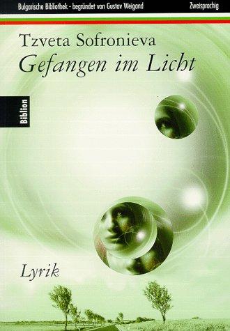 9783932331145: Gefangen im Licht. Bulgarische Bibliothek - begründet von G. Weigand (Livre en allemand)