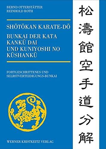 9783932337239: Shotokan Karate-do Bunkai der Kata Kanku Dai und Kuniyoshi no Kushanku