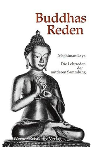 9783932337338: Buddhas Reden: Majjhimanikaya. Die Sammlung der mittleren Texte des buddhistischen Pali-Kanons
