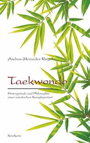 9783932337581: Taekwondo: Hintergründe und Philosophie einer asiatischen Kampfsportart