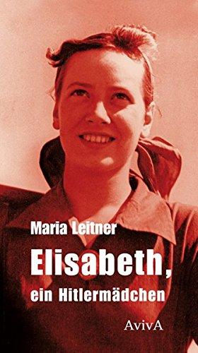 9783932338649: Elisabeth, ein Hitlermädchen