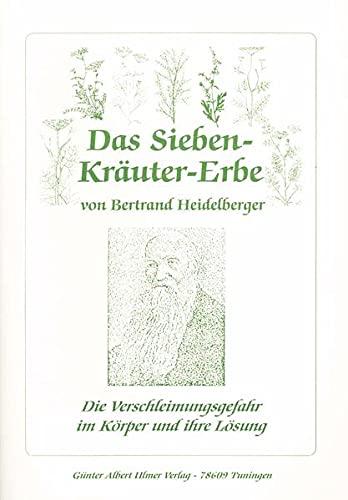 9783932346088: Das Sieben-Kräuter-Erbe von Bertrand Heidelberger