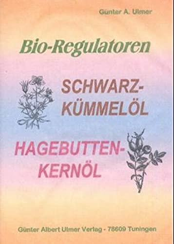 9783932346194: Bio-Regulatoren. Schwarzkümmelöl, Hagebuttenkernöl