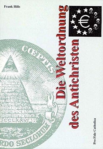 9783932352447: Die Weltordnung des Antichristen
