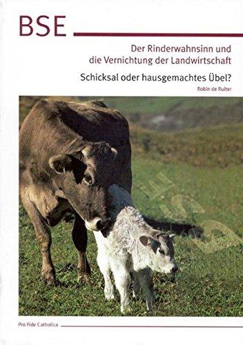 BSE: Der Rinderwahnsinn und die Vernichtung der: De Ruiter, Robin