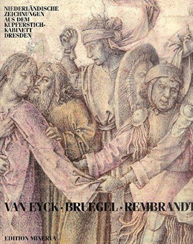 Van Eyck, Bruegel, Rembrandt: Niederla?ndische Zeichnungen des: Staatliche Kunstsammlungen Dresden
