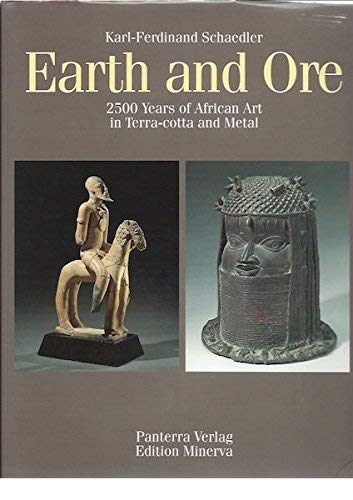 Earth and Ore: 2500 Years of African: Schadler, Karl-Ferdinand