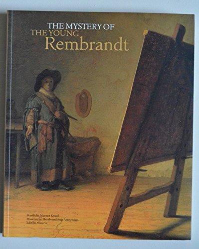 The Mystery of the Young Rembrandt.: Wetering, Ernst van de & Schnackenburg, Bernhard.