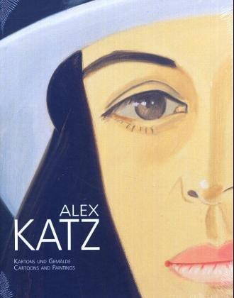 Alex Katz: Kartons Und Gemalde = Cartoons: Katz, Alex; Schroder,