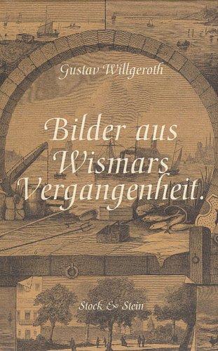 9783932370410: Bilder aus Wismars Vergangenheit. Gesammelte Beiträge zur Geschichte der Stadt Wismar