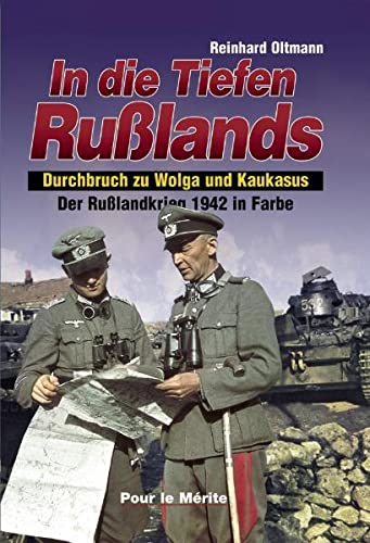 9783932381171: In die Tiefen Russlands (In Deepest Russia): The Russian Campaign in Color