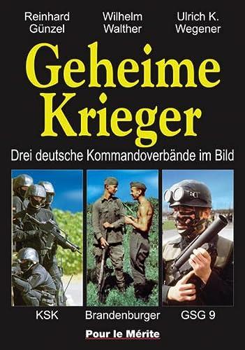 9783932381294: Geheime Krieger: Drei deutsche Kommandoverbände im Bild: KSK, Brandenburger, GSG 9