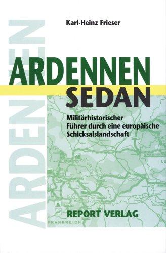 Ardennen - Sedan: Militärhistorischer Führer durch eine