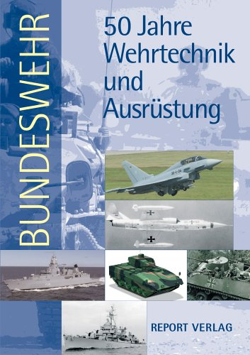 9783932385209: Bundeswehr 50 Jahre Wehrtechnik und Ausr�stung