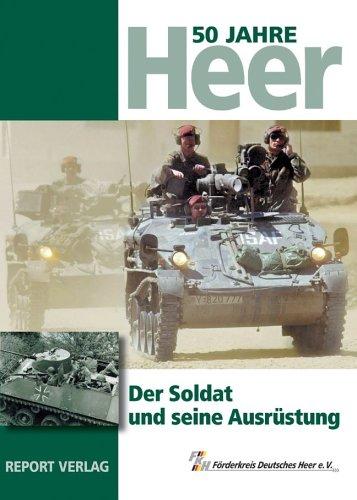 50 Jahre Heer. Der Soldat und seine: Hubatschek, Gerhard /