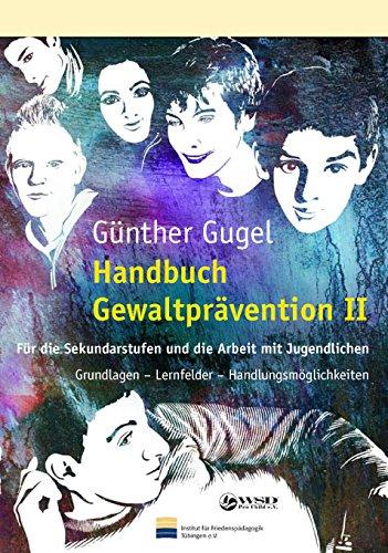 9783932444524: Handbuch Gewaltprävention 2: Für die Sekundarstufen und die Arbeit mit Jugendlichen. Grundlagen - Lernfelder - Handlungsmöglichkeiten