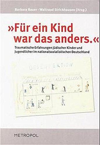 FUER EIN KIND WAR DAS ANDERS.<< Traumatische Erfahrungen juedischer Kinder und Jugendlicher ...