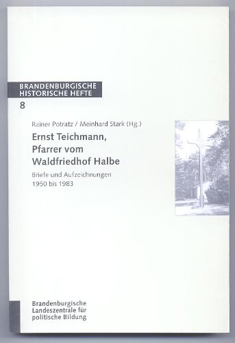 9783932502019: Ernst Teichmann, Pfarrer vom Waldfriedhof Halbe (German Edition)