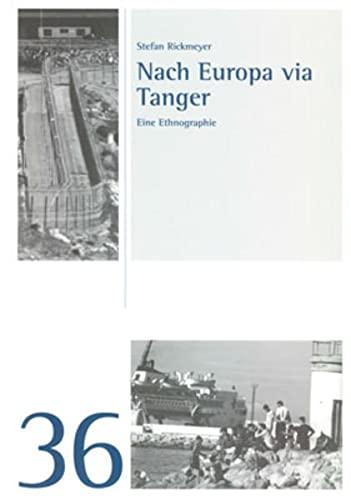 9783932512612: Nach Europa via Tanger: Eine Ethnographie