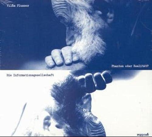 Die Informationsgesellschaft, Phantom oder Realität?, 1 CD-Audio: Vilém Flusser