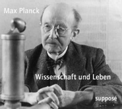 Wissenschaft und Leben. 2 CDs: Originaltonaufnahmen: Planck, Max