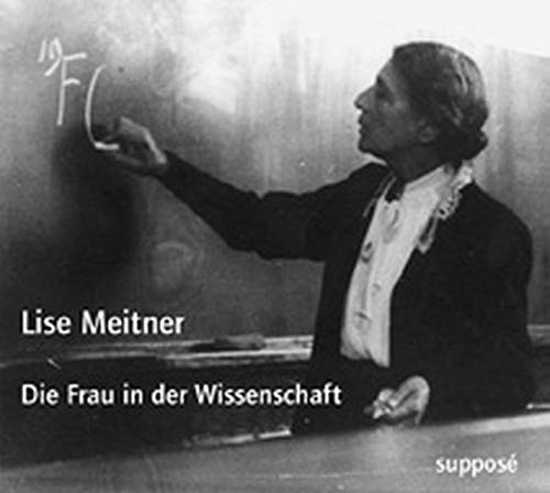 Die Frau in der Wissenschaft. CD - Lise Meitner