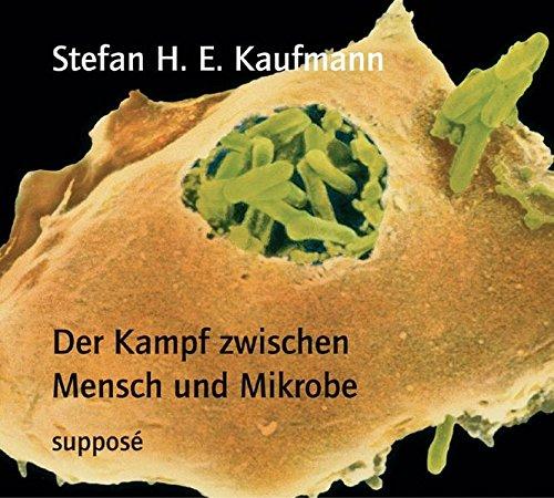 Der Kampf zwischen Mensch und Mikrobe. 2: Kaufmann, Stefan H.