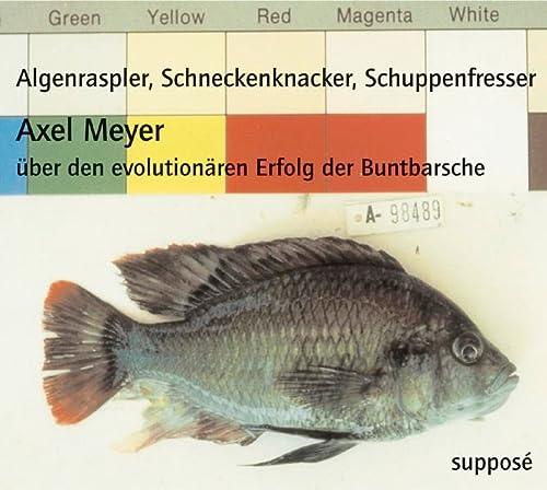 9783932513862: Algenraspler, Schneckenknacker, Schuppenfresser: Axel Meyer über den evolutionären Erfolg der Buntbarsche