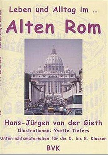 9783932519222: Leben und Alltag im... Alten Rom: Unterrichtsmaterialien für die 5. bis 8. Klassen