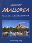 9783932526046: Trauminsel Mallorca Geschichte, Architektur, Landschaft