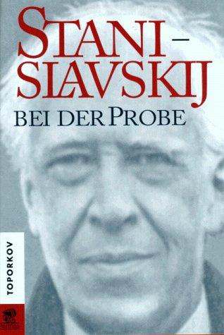 9783932529047: Stanislavskij Bei Der Probe