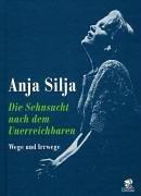 Die Sehnsucht Nach Dem Unerreichbaren: Wege Und Irrwege: Silja, Anja (with Hubert Ortkemper)