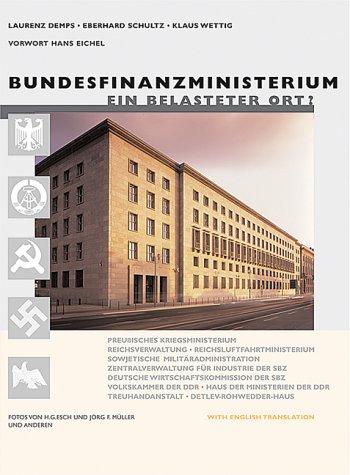 Bundesfinanzministerium - ein belasteter Ort? With English: Demps, Laurenz; Schultz,