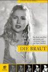 DIE BRAUT: Das Buch zum Film um Goethe und Christiane Vulpius von Egon Günther - Jürgen Haase (Herausgeber)
