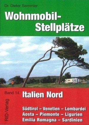 9783932538315: Wohnmobil-Stellplätze 14 Italien Nord: Norditalien und Sardinien
