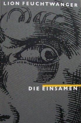 Die Einsamen. zwei Skizzen.: Feuchtwanger, Lion.