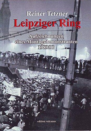 9783932558986: Leipziger Ring: Aufzeichnungen eines Montagsdemonstranten